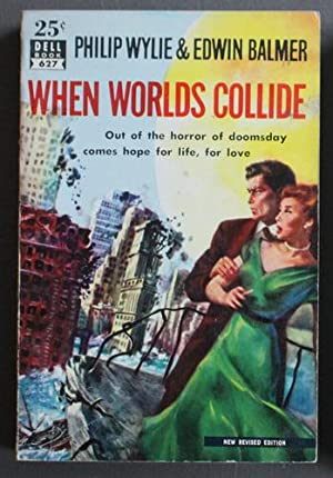 WHEN WORLDS COLLIDE (Dell Books # 627): Wylie, Philip. &