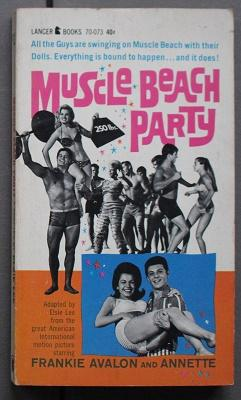 Muscle Beach Party (Movie Tie-In Starring = Frankie Avalon, Annette Funicello, Luciana Paluzzi ; ...