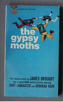 The Gypsy Moths (Paperback Edition; Movie Tie-in Starring = Burt Lancaster, Deborah Kerr, Gene Ha...