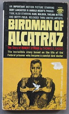 Birdman of Alcatraz: The Story of Robert Stroud (Movie Tie-In Starring = Burt Lancaster, Karl Mal...