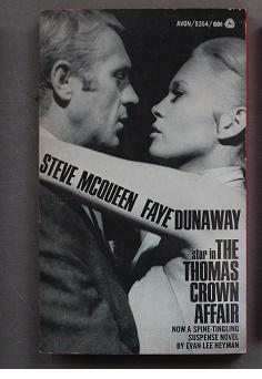 The Thomas Crown Affair ( Movie Tie-in Starring = Steve McQueen, Faye Dunaway, Paul Burke ; Avon ...