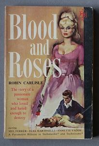 BLOOD AND ROSES (Movie Tie-in Starring = Mel Ferrer, Elsa Martinelli, Annette Stroyberg ;Hillman ...