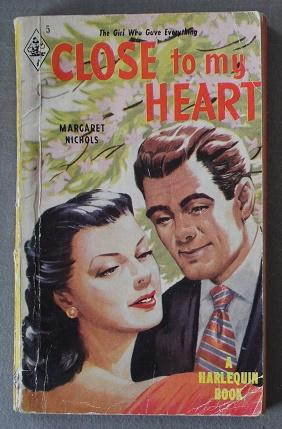 CLOSE TO MY HEART (Vintage HARLEQUIN Book #5; The Girl who Gave Everything)