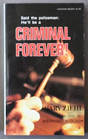 Criminal Forever! (Faced with 36 Counts of Theft & Arson he is Considered a Hopeless Criminal.).)