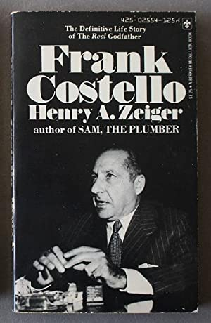 FRANK COSTELLO the Definitive Life Story of the Real Godfather