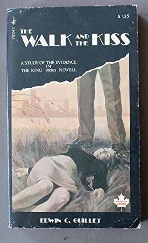 THE WALK AND THE KISS - a Study of the Evidence in the King Versus Newell. (Paperback edition)