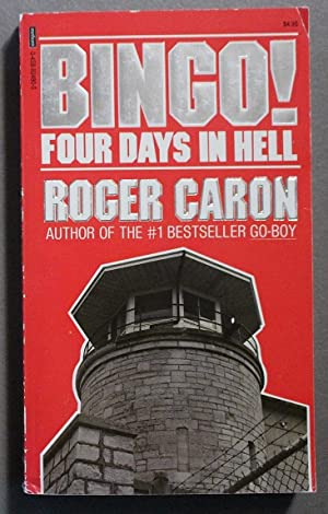 Bingo! - The Horrifying Eyewitness Account of a Prison Riot.