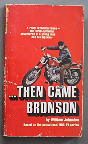 THEN CAME BRONSON. (Pyramid Books #T-2106; NBC - TV / Television Series ; Starring Michael Parks )