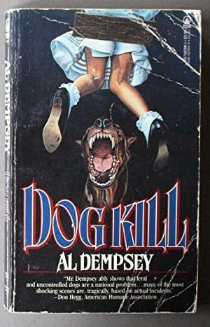 DOGKILL - MAN'S BEST FRIEND MAY BE HIS MOST DEADLY ENEMY.