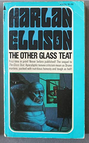 THE OTHER GLASS TEAT. (Pyramid Books #A3791 - Pyramid Ellison #5) Sequel - Further Essays of Opin...