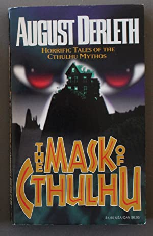 The Mask of Cthulhu - Cthulhu Mythos Stories = Return of Hastur; The Whippoorwills in the Hills; ...