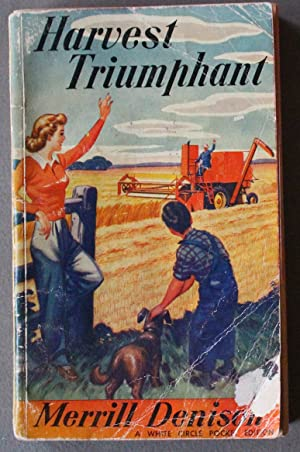 HARVEST TRIUMPHANT. - the Story of Massey-Harris. (Canadian Collins White Circle #; Combine Harve...