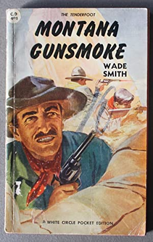 MONTANA GUNSMOKE.- The Tenderfoot. (Canadian Collins White Circle # 491).