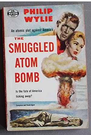 THE SMUGGLED ATOM BOMB (Atomic Plot vs America; Avon Book # 727 );