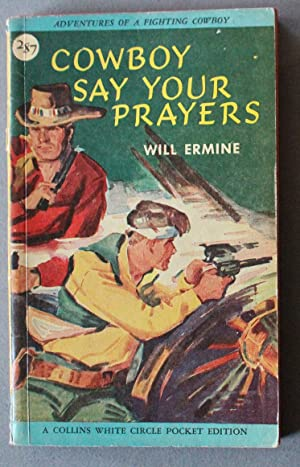 Cowboy, Say Your Prayers (Western. ; Canadian Collins White Circle # 287 );