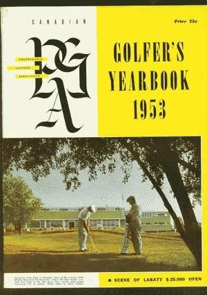 THE CANADIAN PROFESSIONAL GOLFER'S YEARBOOK 1953;