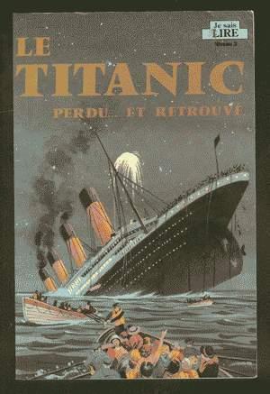 LE TITANIC PERDU. ET RETROUVE. (Niveau 3): Gross, Judy Donnelly.