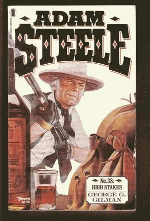 HIGH STAKES (Adam Steele #38).: GILMAN, George G.
