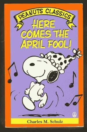 HERE COMES THE APRIL FOOL! (Peanuts Classics - Trade Paperback Series). *** SNOOPY Cover!