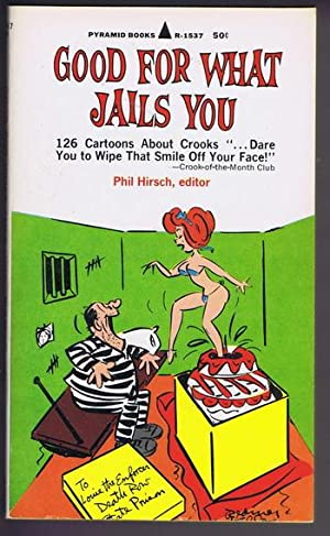 GOOD FOR WHAT JAILS YOU. (Pyramid Books.: Hirsch, Phil.