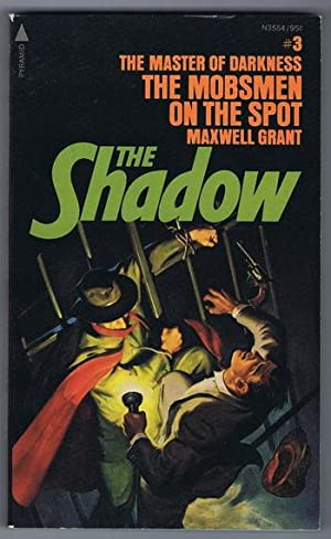 THE MOBSMEN ON THE SPOT. (#3 in Series; Vintage Paperback Reprint of the SHADOW Pulp Series; );