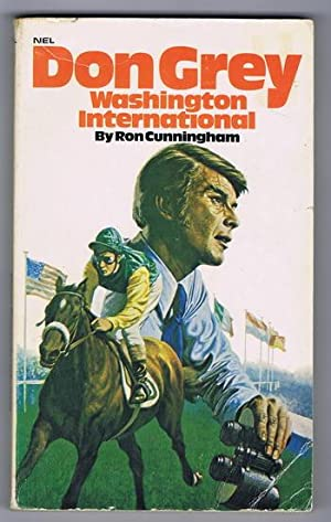 DON GREY WASHINGTON INTERNATIONAL. (NEL Books; Don Grey Australian columnist series) * Jockey & H...