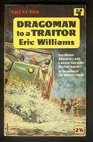 DRAGOMAN TO A TRAITOR. -- Iron Curtain Adventure.: Williams, Eric.