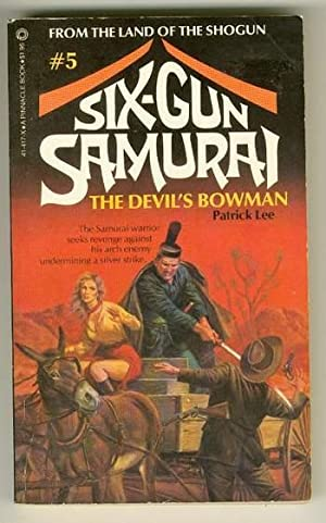 SIX-GUN SAMURAI - THE DEVIL'S BOWMAN. (#5 in Series);