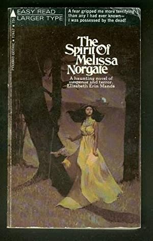 THE SPIRIT OF MELISSA NORGATE. (Pyramid Book #T2617); Gothic Novel