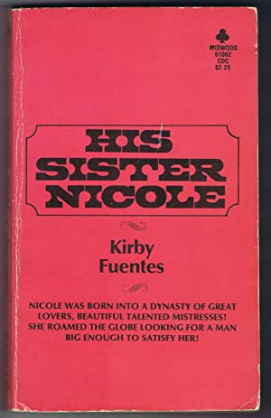 HIS SISTER NICOLE (Midwood Books #61062): Fuentes, Kirby.