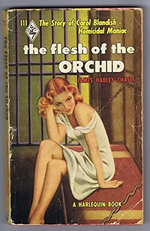 The FLESH of the ORCHID. (# 111 in the Vintage Harlequin Series) story of Carol Blandish, daughte...