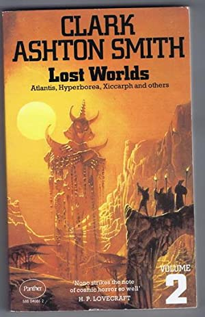 LOST WORLDS: Volume 2. Zothique, Averoigne and: Smith, Clark Ashton.