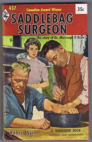 SADDLEBAG SURGEON. (1962; Vintage Harlequin Book #437); The story of Doctor / Dr. Murrough O'Brie...