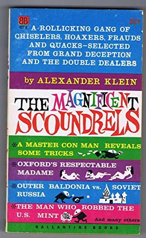 THE MAGNIFICENT SCOUNDRELS. ( Ballentine Book #: Klein, Alexander (editor):