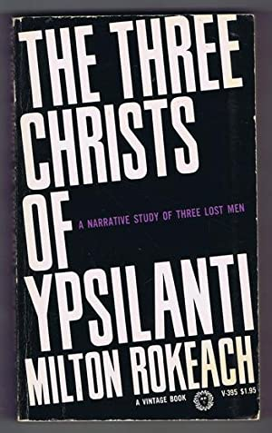 The THREE CHRISTS of YPSILANTI (Vintage Books #V-395) -- a Narritive Study of Three Lost Men. / P...