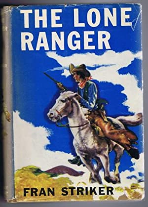 The LONE RANGER. (First Book #1 / One in the Lone Ranger & Tonto Adventures Series)