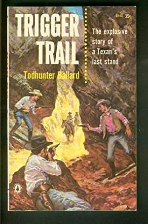 TRIGGER TRAIL. ( Original Pulp Title =: Ballard, Willis Todhunter