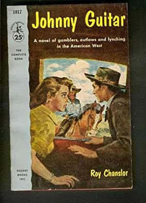 JOHNNY GUITAR. (Movie tie-In; Pocket Book # 1017 ); Novel of Gamblers, Outlaws & Lynching in the ...