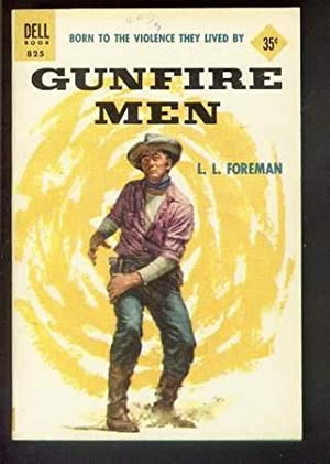 GUNFIRE MEN. ( Dell Books # 825 ; Trilogy of Three Stories in One Book ); Includes; (1) Last Stan...