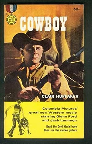 COWBOY. ( Gold Medal Books # 736; MOVIE / FILM tie-in ); Western movie starring Glenn Ford & Jack...