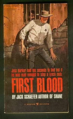 FIRST BLOOD. ( Bantam Book # A2245;: Schaefer, Jack.