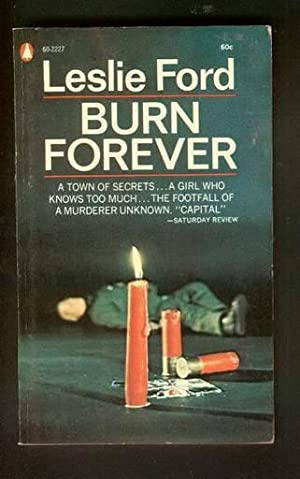 BURN FOREVER.: Ford, Leslie (Pseudonym