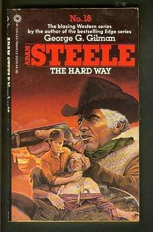 THE HARD WAY. (#18 in Adam Steele: GILMAN, George G.