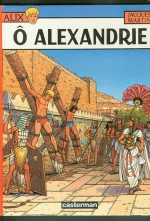 O ALEXANDRIE. (French Language Version.): Martin, Jacques.