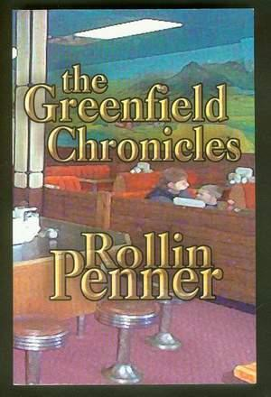 THE GREENFIELD CHRONICLES. [Rollin Penner & His weekly CBC Radio Column = View from Greenfield ]