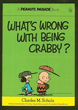 WHAT'S WRONG WITH BEING CRABBY? (Peanuts Parade Book #4).
