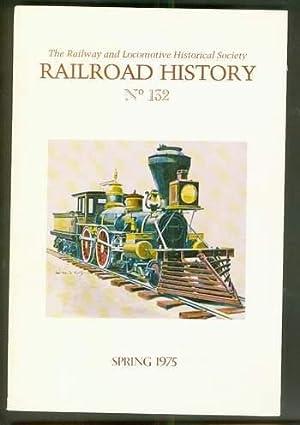 RAILROAD HISTORY No. 132 ( Spring/1975; Railway: Carl W. Condit;