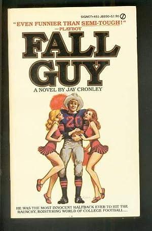 FALL GUY. (Sex & College Football Humor novel) Cheerleaders Cover.: Cronley, Jay.