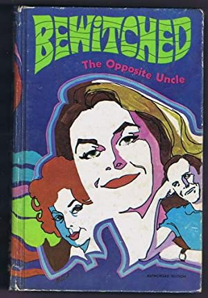 BEWITCHED; THE OPPOSITE UNCLE (Whitman Hardcover) Based on the TV Series with Elizabeth Montgomery