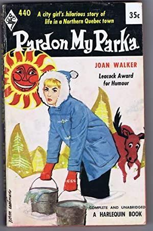 PARDON MY PARKA (Harlequin #440 - October 1958) Winner of the LEACOCK AWARD for HUMOR;